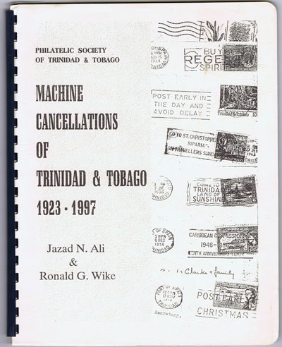 ALI Jazad N. and WIKE Ronald G. Machine Cancellations of Trinidad & Tobago 1923-1997.