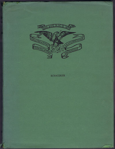 SCHATZKES J. The cancellations of Mexico 1856-1874.