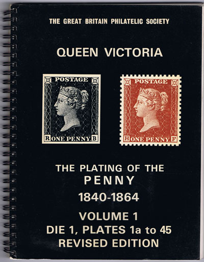 FISHER Harold W. The Great Britain Philatelic Society. Queen Victoria. The Plating of the Penny 1840-1864. volume 1. Die 1, Plates 1a to 45. Revised Edition
