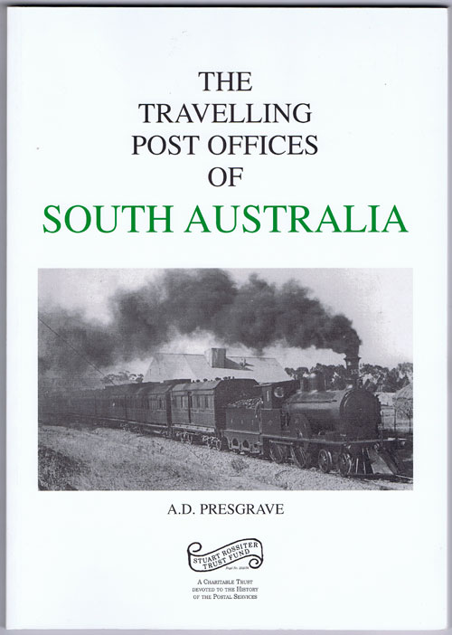 PRESGRAVE A.D. The Travelling Post Offices of South Australia.