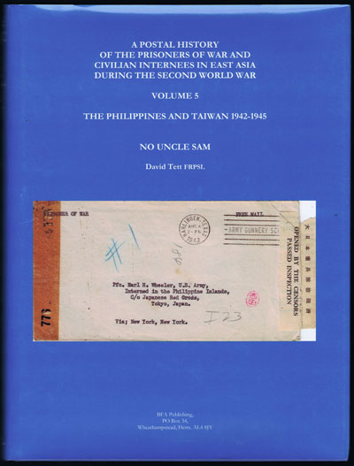 TETT David A Postal History of the Prisoners of War and Civilian Internees in East Asia during the Second World War. - Vol 5 - The Philippines and Taiwan 1942-1945
