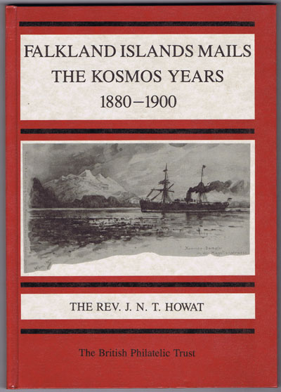 HOWAT Rev. J.N.T. Falkland Islands Mails. The Kosmos Years 1880 - 1900.
