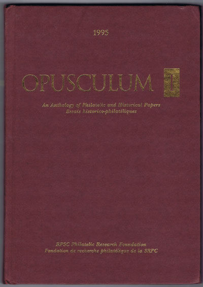 KRAEMER James E. Opusculum 1. An Anthology of Philatelic and Historical Papers. Essais historico-philateliques.