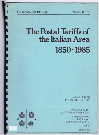 PILKINGTON Colin The Postal Tariffs of the Italian Area 1850-1985.