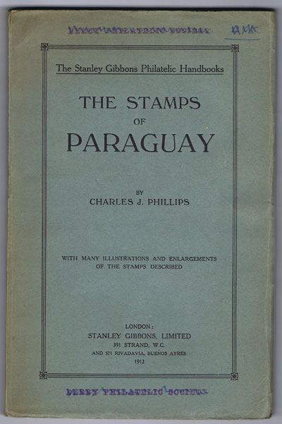 PHILLIPS Charles J. The Stamps of Paraguay.