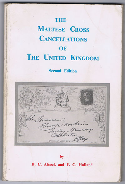 ALCOCK R.C. and HOLLAND F.C. Maltese Cross Cancellations of the United Kingdom