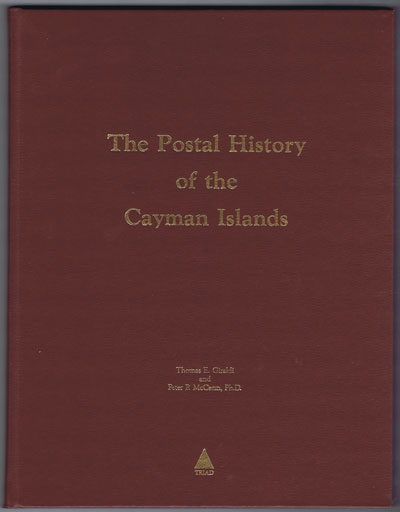 GIRALDI Thomas E. and MCCANN Peter P. The Postal History of the Cayman Islands.