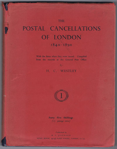WESTLEY H.C. Postal Cancellations of London 1840-1890.