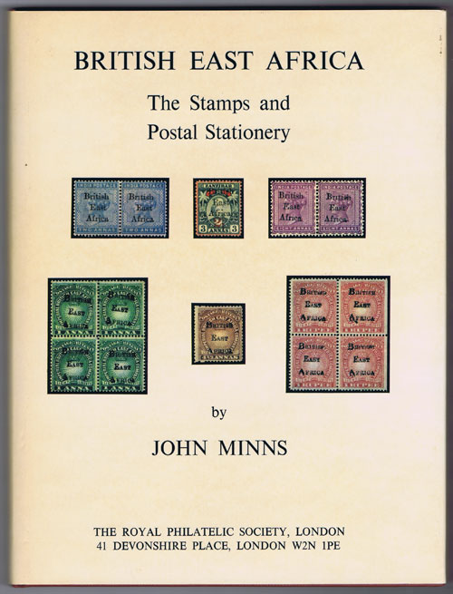 MINNS John British East Africa. The Stamps and Postal Stationery
