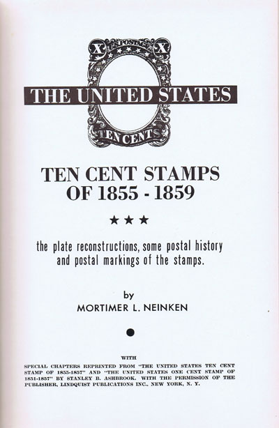 NEINKEN Mortimer L. The United States Ten Cent Stamps of 1855-1859
