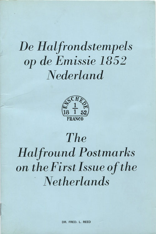 REED Dr Fred L. The Halfround Postmarks on the First Issue of the Netherlands.