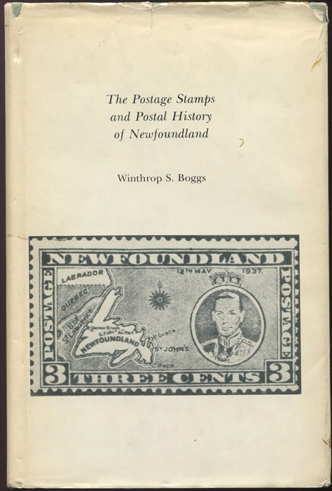 BOGGS Winthorp S. The Postage Stamps and Postal History of Newfoundland.