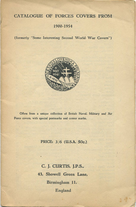 CURTIS C.J. Catalogue of Froces Covers from 1900-1954. - Offers from a unique collection of British Naval, Military and Air Force covers, with special postmarks and censor marks.