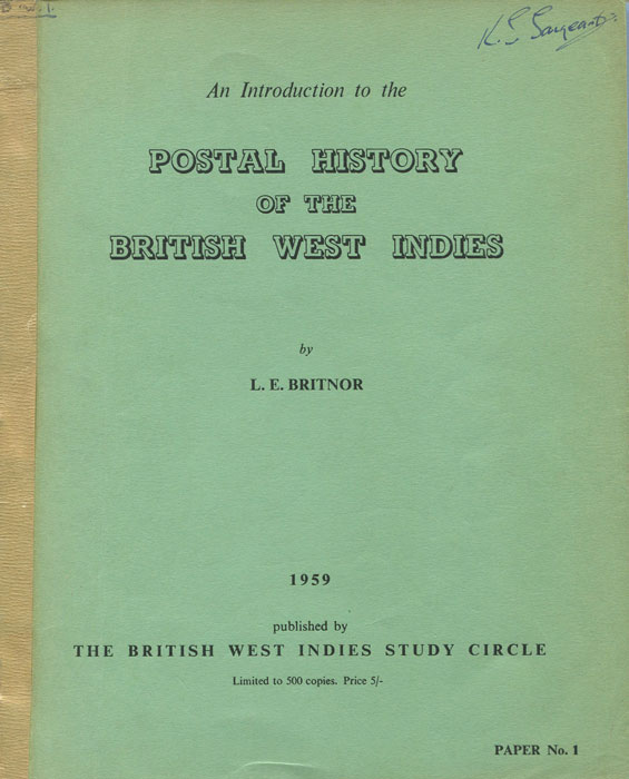 BRITNOR L.E. An introduction to the Postal History of the British West Indies.