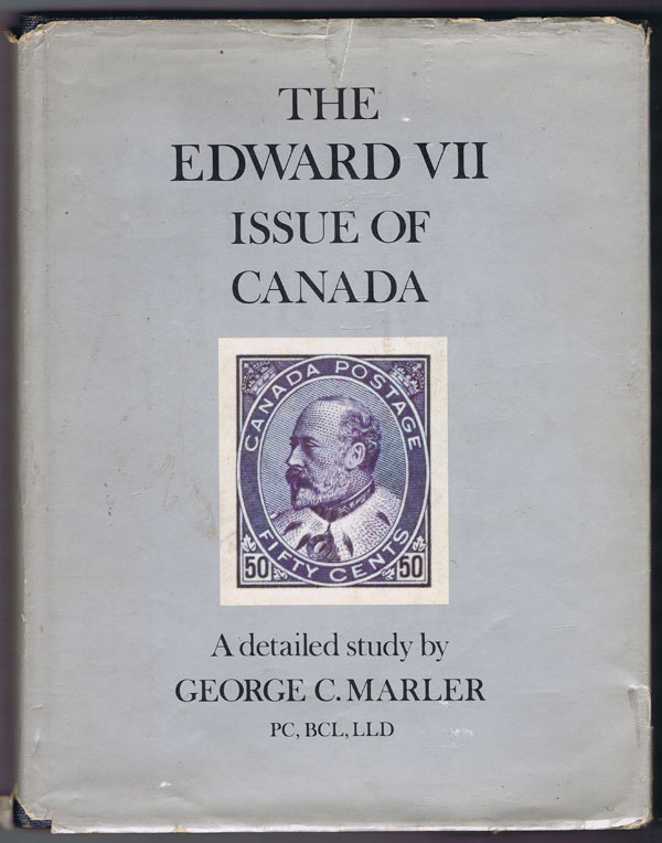 MARLER George C. The Edward VII issue of Canada.