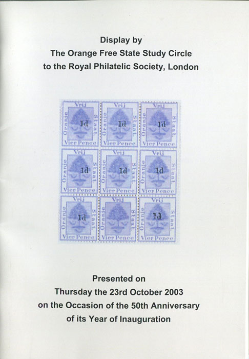 ANON Display by the Orange Free State Study Circle to the Royal Philatelic Society, London.