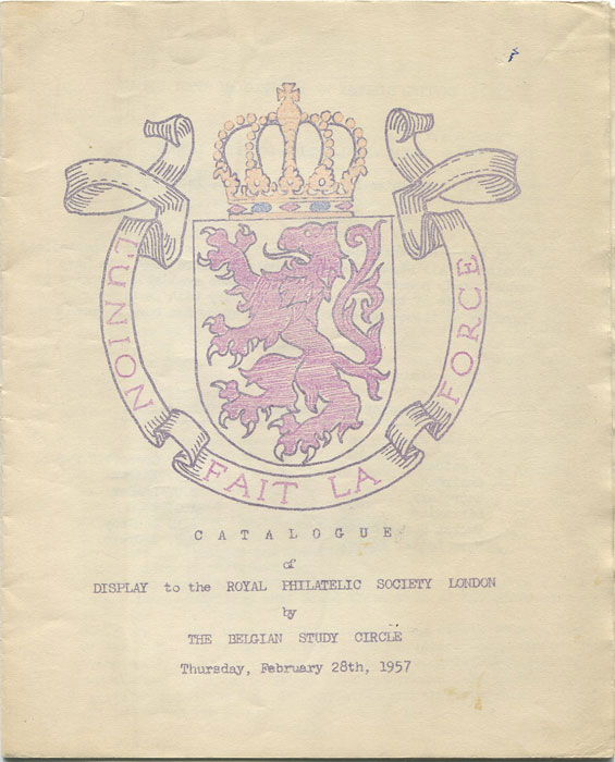 ANON Catalogue of display to the Royal Philatelic Society London by the Belgian Study Circle.