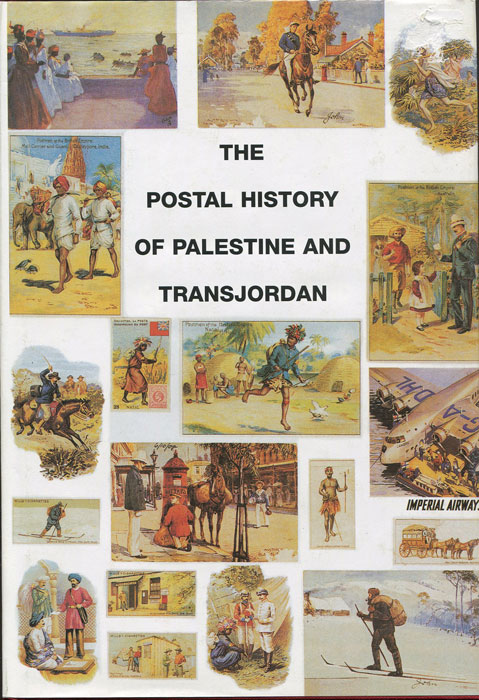 PROUD Edward B. The Postal History of Palestine and Transjordan. - (Postal History of British Colonies)