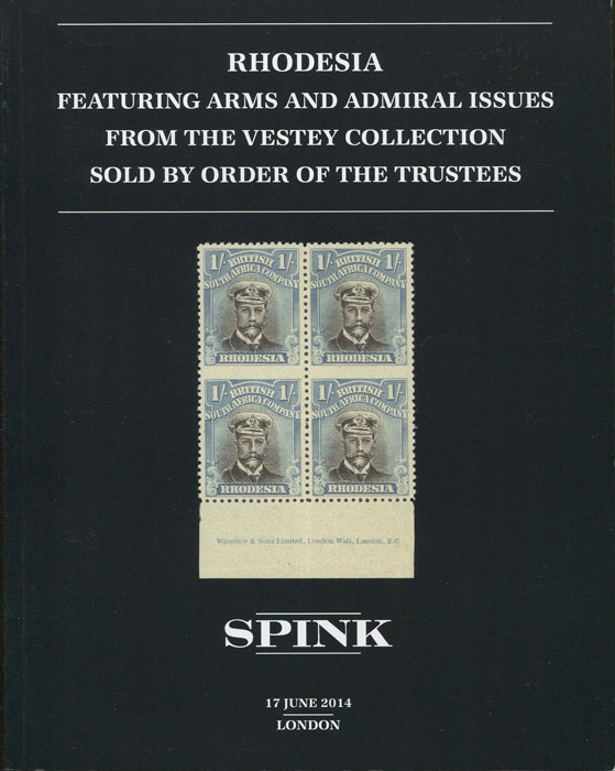 2014 (17 June) Rhodesia featuring Arms and Admiral issues from the Vestey collection.