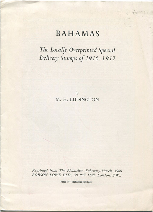 LUDINGTON M.H. Bahamas. The Locally Overprinted Special Delivery Stamps of 1916-1917.