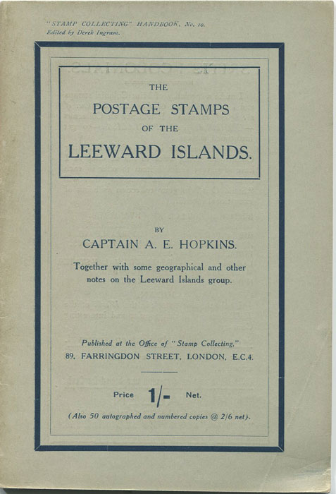 HOPKINS A.E. The postage stamps of the Leeward Islands.