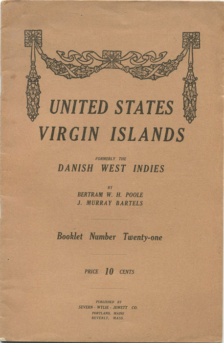 POOLE Bertram W.H. and BARTELS J. Murray United States Virgin Islands formerly the Danish West Indies.