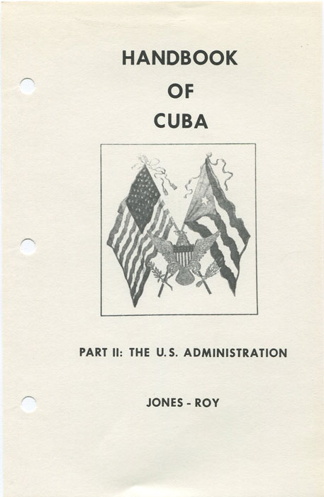 JONES W. M. and ROY R.J. A Handbook of the stamps of Cuba. - Part II. The U.S. Administration 1898-1902.