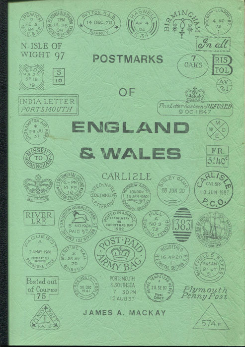 MACKAY James A. Postmarks of England and Wales.