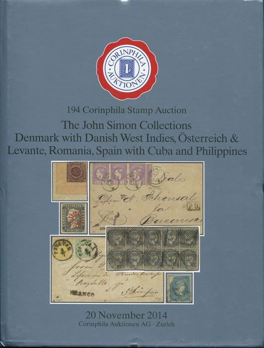 2014 (20 Nov) John Simmons collections:  Denmark with Danish West Indies, Osterreich & Levante, Romania, Spain with Cuba and Philippines.
