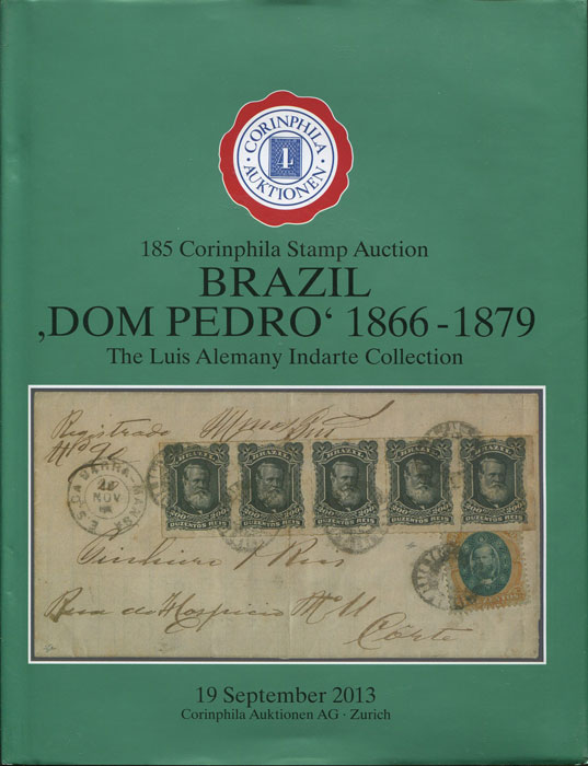 2013 (19 Sep) Brazil Dom Pedro 1866-1879. The Luis Alemany Indarte Collection.