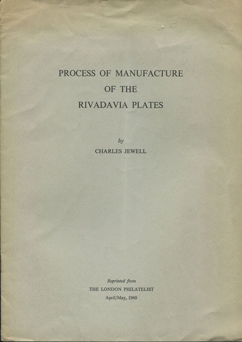 JEWELL Charles Process of Manufacture of the Rivadavia Plates.