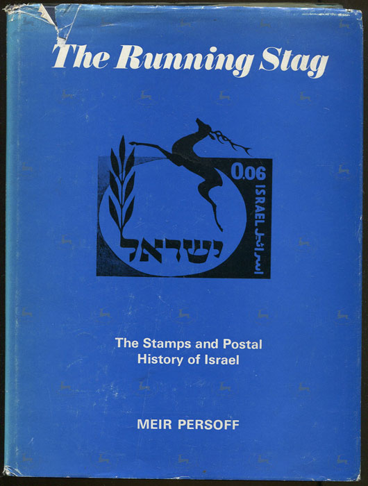 PERSOFF M. The Running Stag. - The stamps and postal history of Israel.