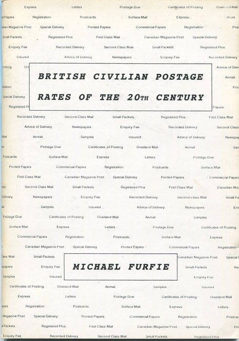 FURFIE Michael British Civilian Postage rates of the 20th Century.