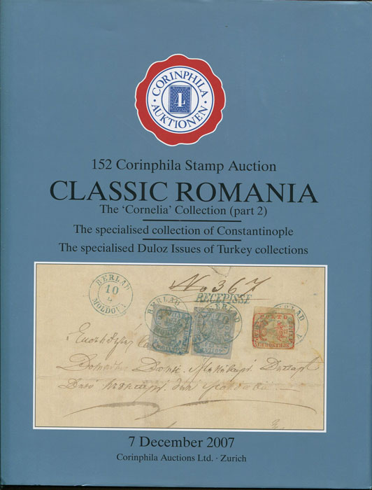 2007 (7 Dec) Classic Romania. The Cornelia collection (part 2). - Specialised collection of Constantinople. Specialised Duloz issues of Turkey.