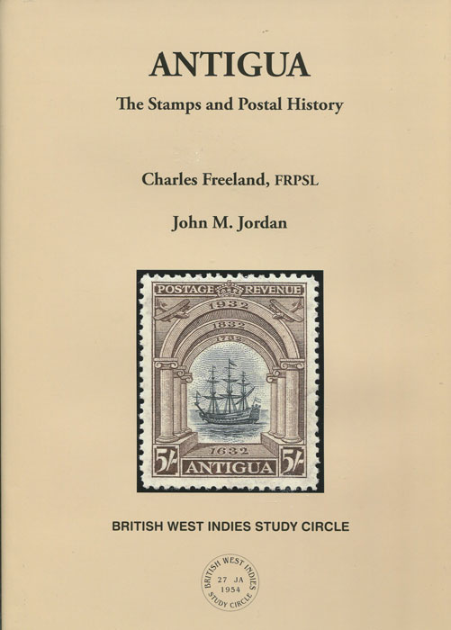 FREELAND Charles and JORDAN John M. Antigua. The stamps and postal history.