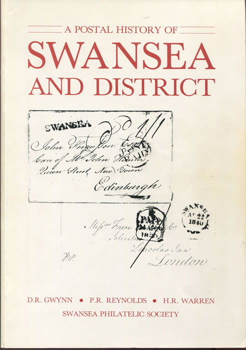 GWYNN D.R. and REYNOLDS P.R. & WARREN H.R. A postal history of Swansea and district