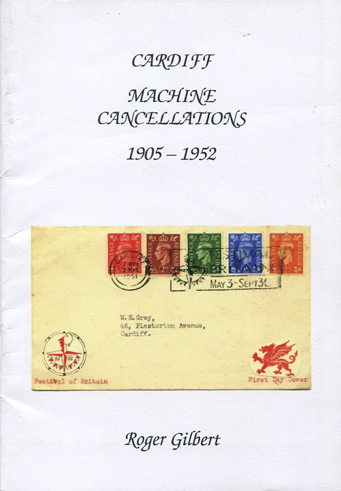 GILBERT Roger Cardiff Machine Cancellations 1905 - 1952.