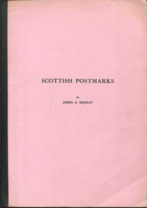 MACKAY James A. Scottish Postmarks.