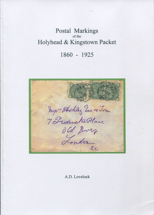 LOVELOCK A.D. Postal Markings of the HOLYHEAD & KINGSTOWN Packet 1860 -1925
