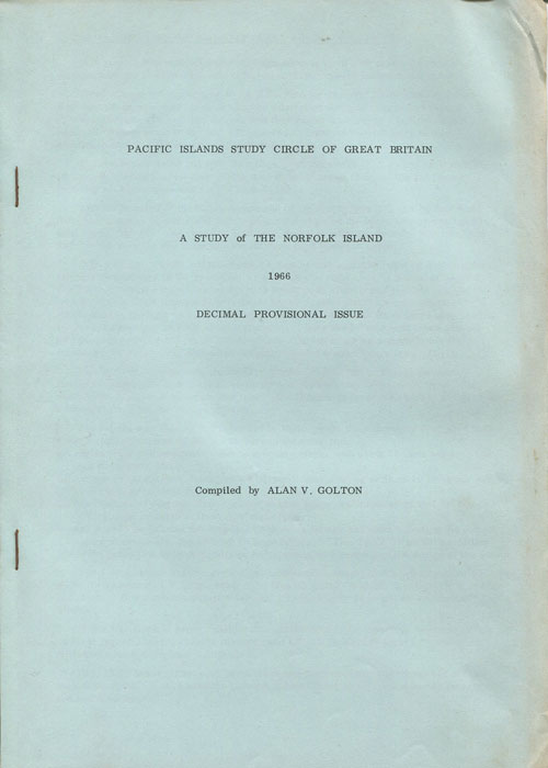 GOLTON Alan V. A study of the Norfolk Island 1966 Decimal Provisional Issue.