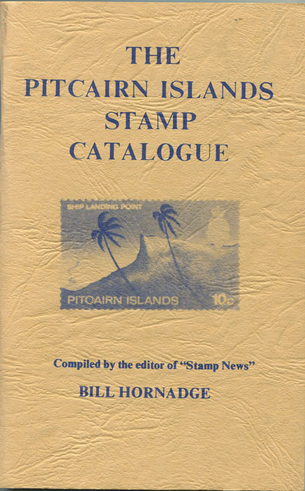 HORNADGE Bill The Pitcairn Islands Stamp Catalogue.