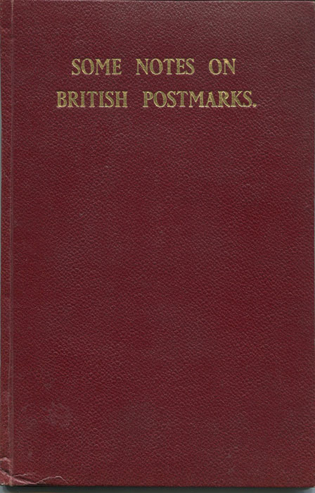 MARSHALL Dendy Some Notes on British Postmarks since 1840.