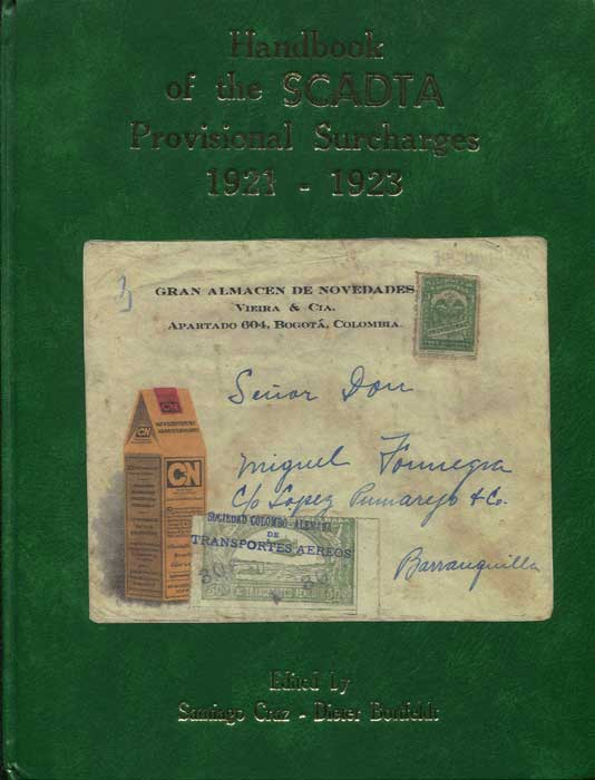 CRUZ Santiago and BORTFELDT Dieter Handbook of the SCADTA Provisional Surcharges 1921 - 1923