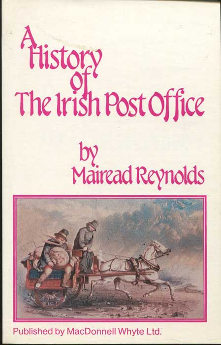 REYNOLDS Mairead A History of The Irish Post Office