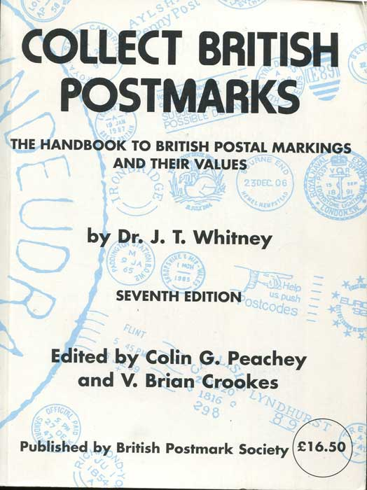 WHITNEY Dr J.T. Collect British Postmarks. - The handbook to British postal markings and their values.