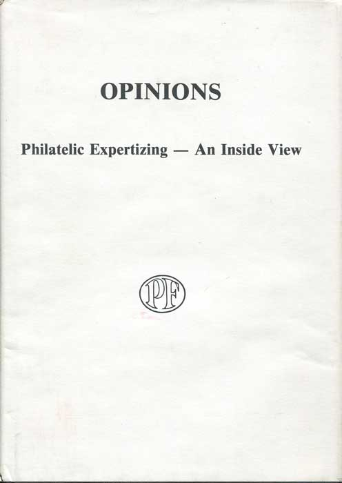 POPE, Elizabeth C. (editor) Opinions Philatelic Expertizing - An Inside View