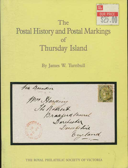 TURNBULL James W. The Postal History and Postal Markings of Thursday Island.