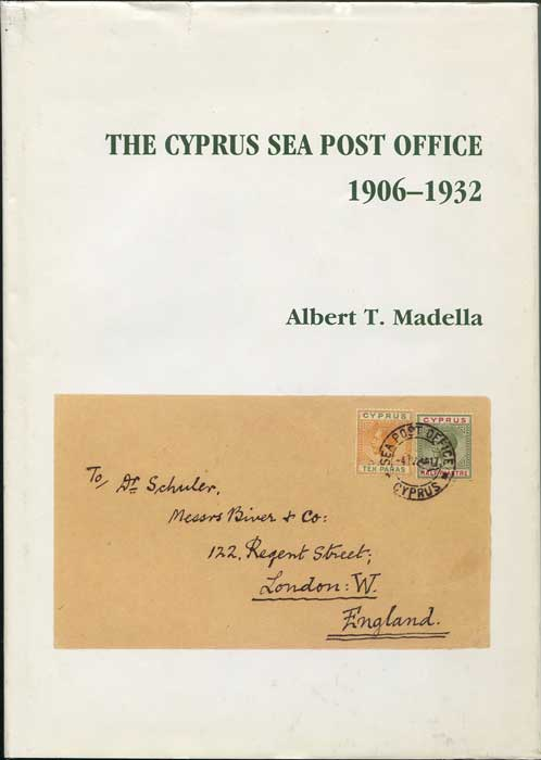 MADELLA Albert T. The Cyprus Sea Post Office 1906-1932