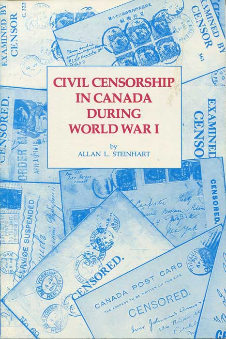 STEINHARD Allan L.  Civil censorship in Canada during World War I