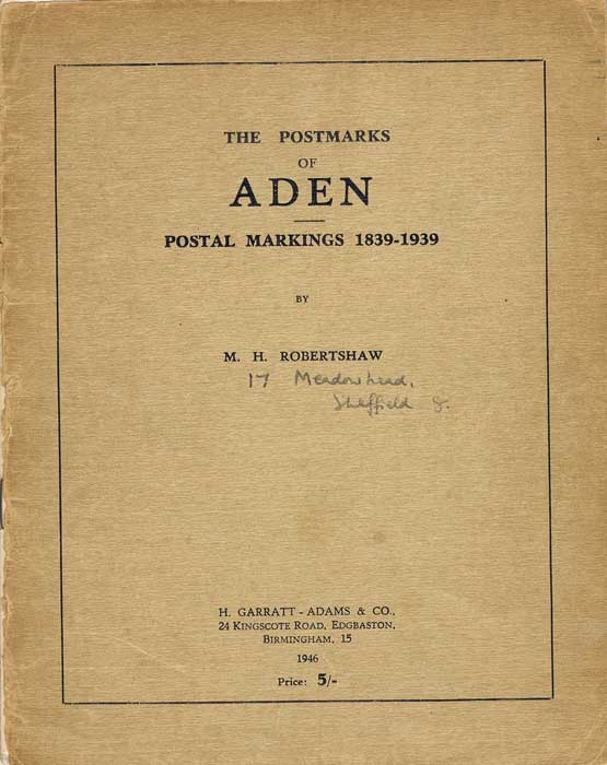 ROBERTSHAW M.H. The Postmarks of Aden. - Postal Markings 1839-1939.